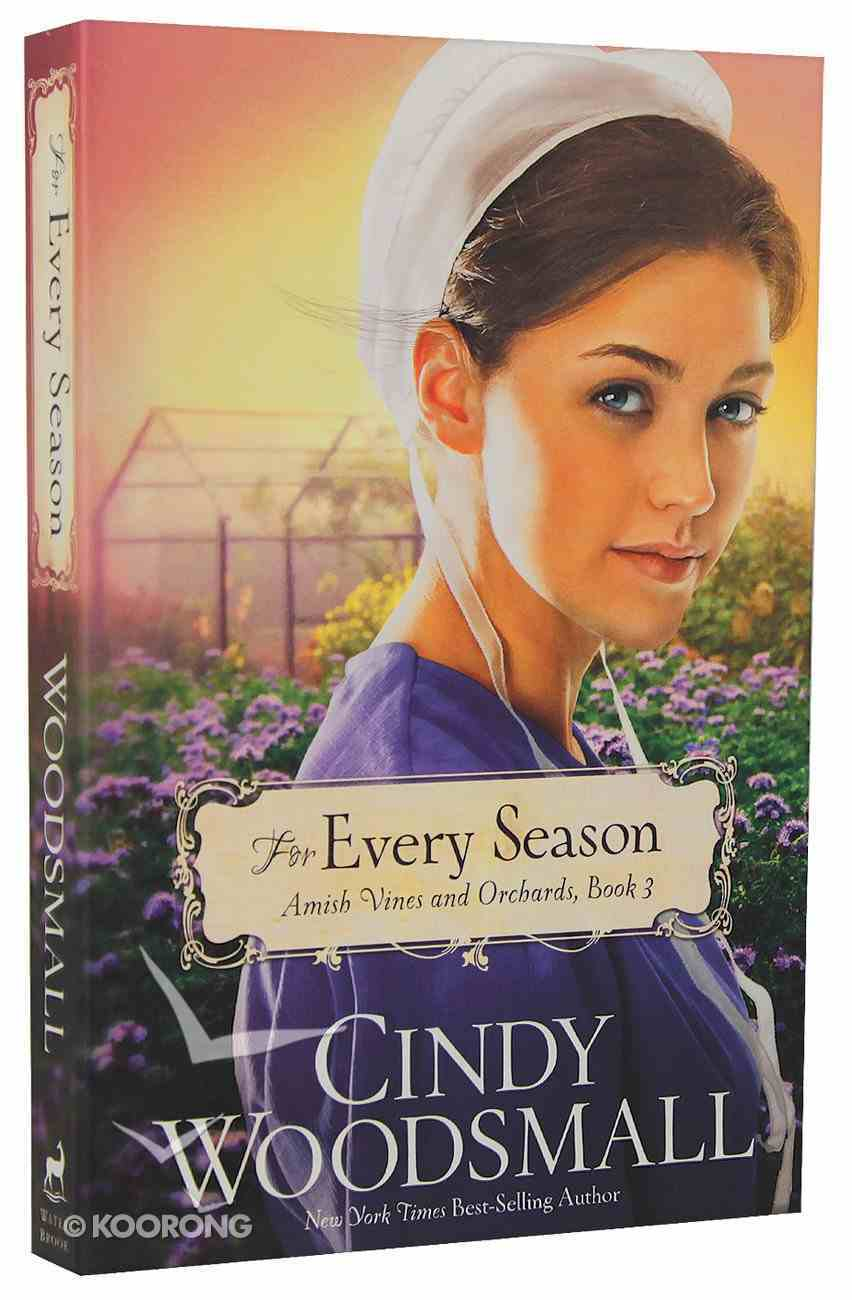 For Every Season (#03 in Amish Vines And Orchards Series) Paperback
