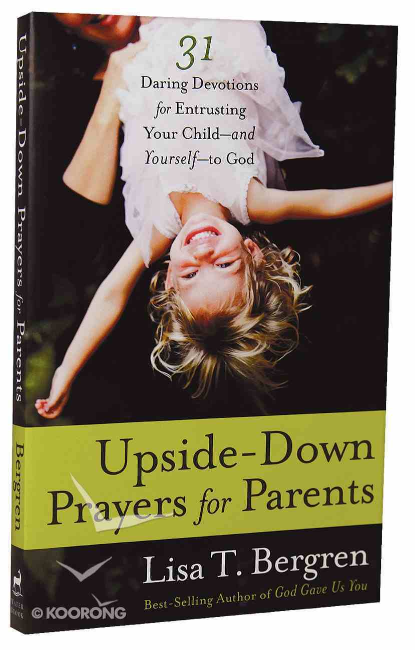 Upside-Down Prayers For Parents Paperback