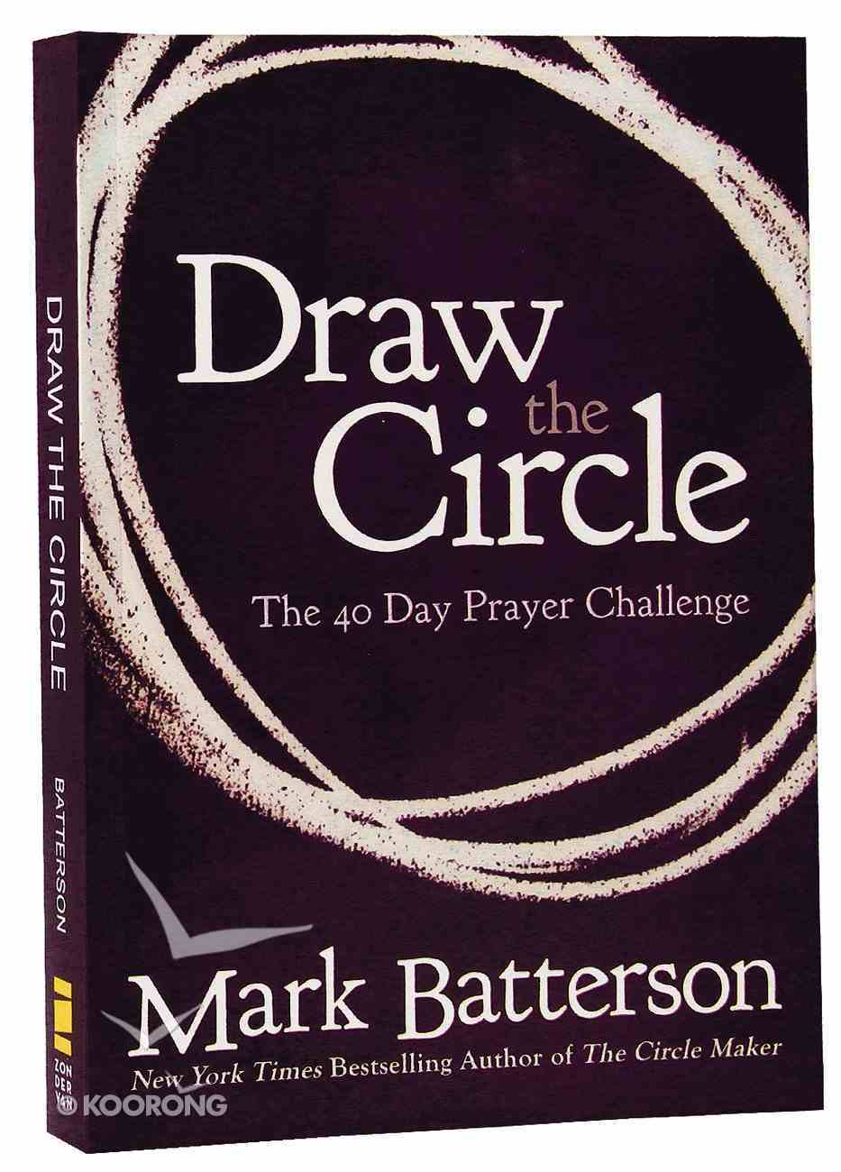 The Draw the Circle; 40 Day Prayer Challenge Paperback