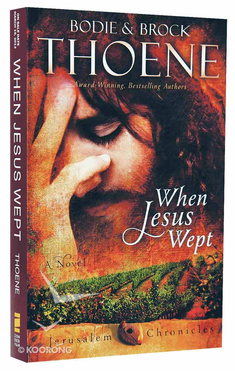 When Jesus Wept (#01 in The Jerusalem Chronicles Series) Paperback
