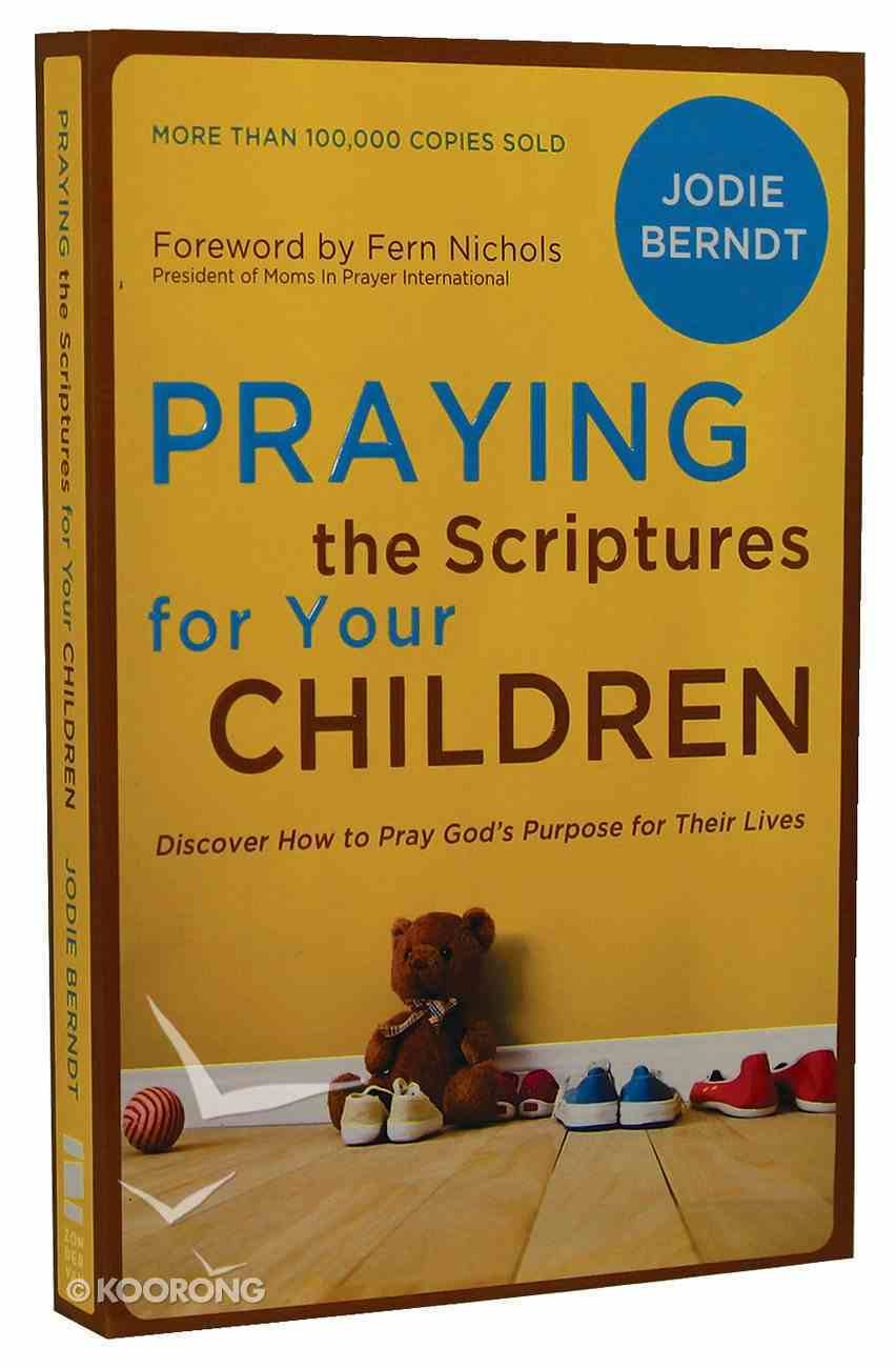 Praying the Scriptures For Your Children Paperback