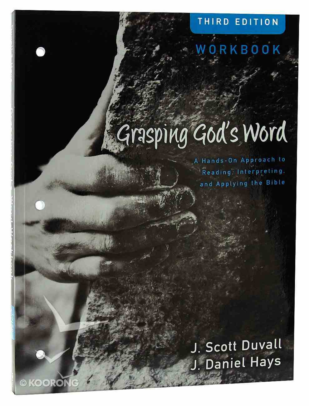 Grasping God's Word Workbook (3rd Edition) Paperback