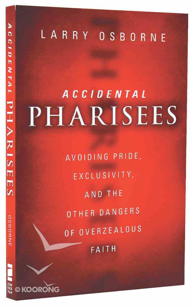 Accidental Pharisees Paperback