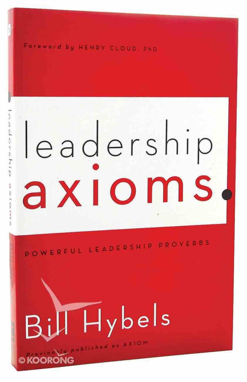 Leadership Axioms: Powerful Leadership Proverbs Paperback