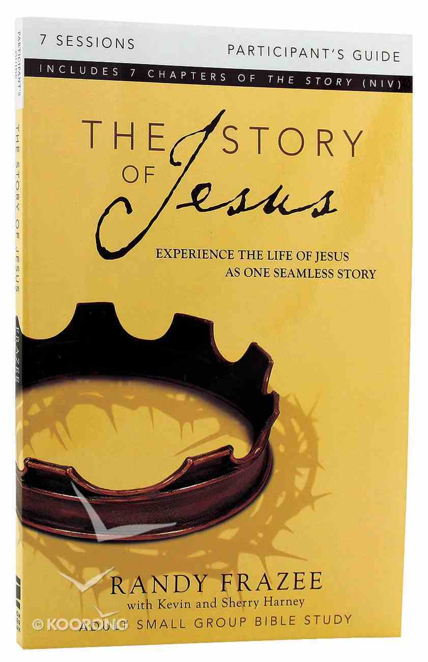 The Story of Jesus (Participant's Guide) (The Story Of Jesus Series) Paperback