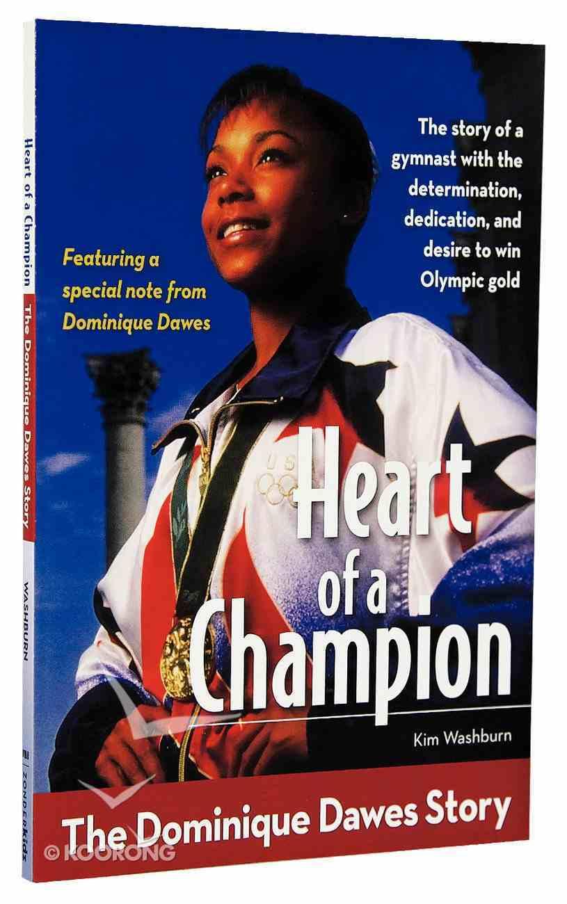 Heart of a Champion: The Dominique Desmond Dawes Story (Zonderkidz Biography Series (Zondervan)) Paperback