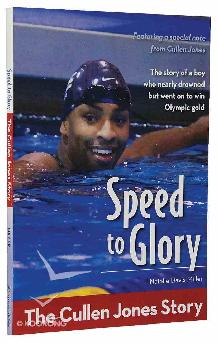 Speed to Glory - the Cullen Jones Story (Zonderkidz Biography Series (Zondervan)) Paperback