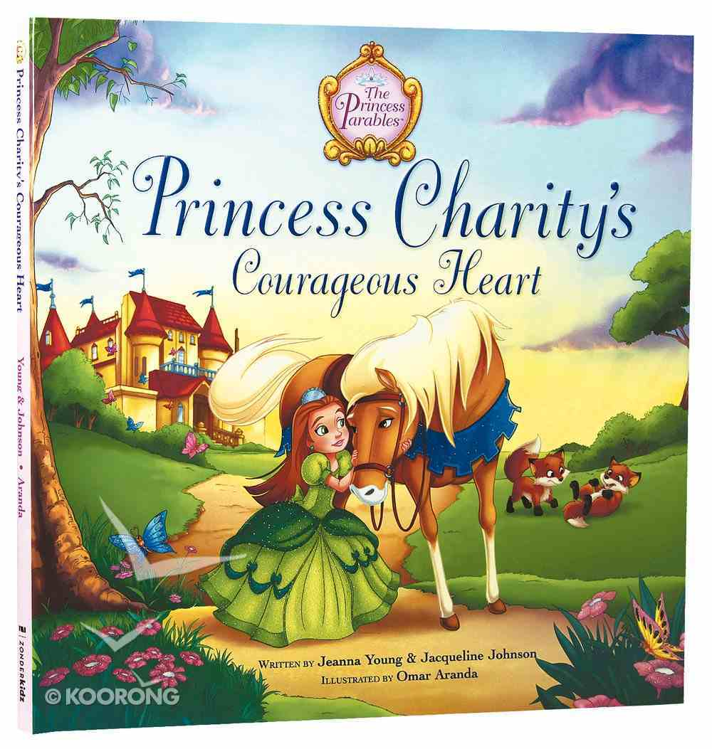 Princess Charity's Courageous Heart Hardback