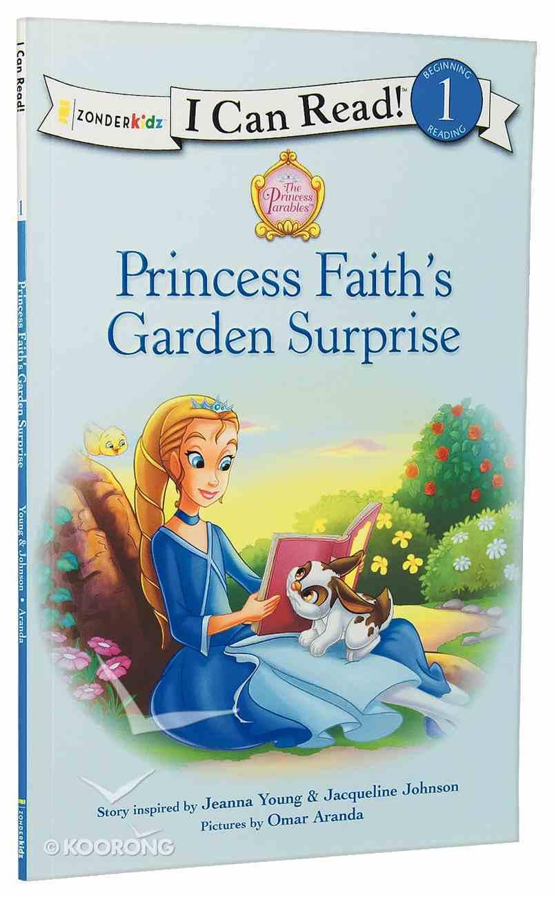 Princess Faith's Garden Surprise (I Can Read!1/princess Parables Series) Paperback