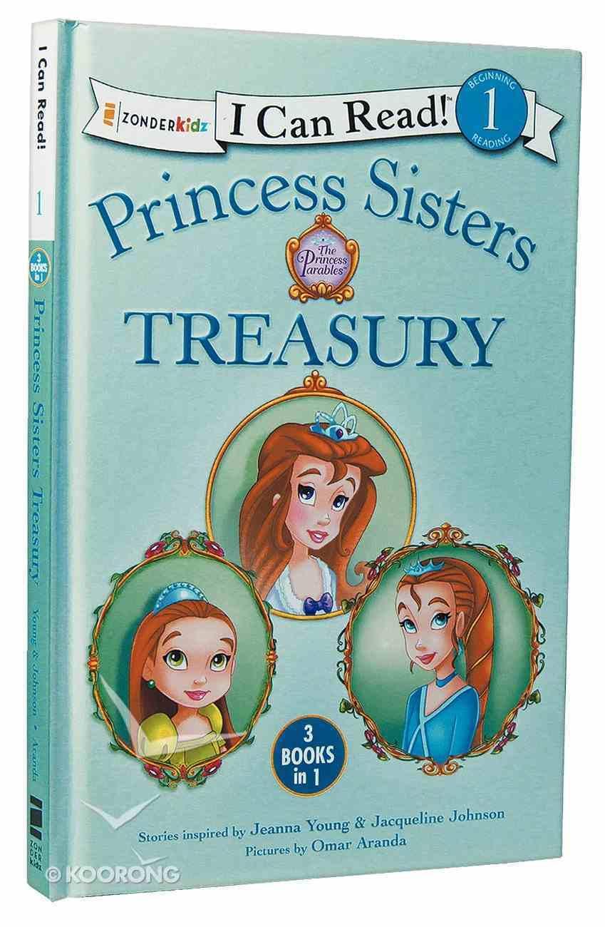 Princess Sisters Treasury (3in1) (I Can Read!1/princess Parables Series) Hardback