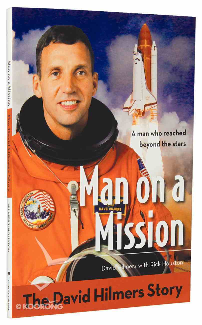 The Man on a Mission - David Hilmers Story (Zonderkidz Biography Series (Zondervan)) Paperback