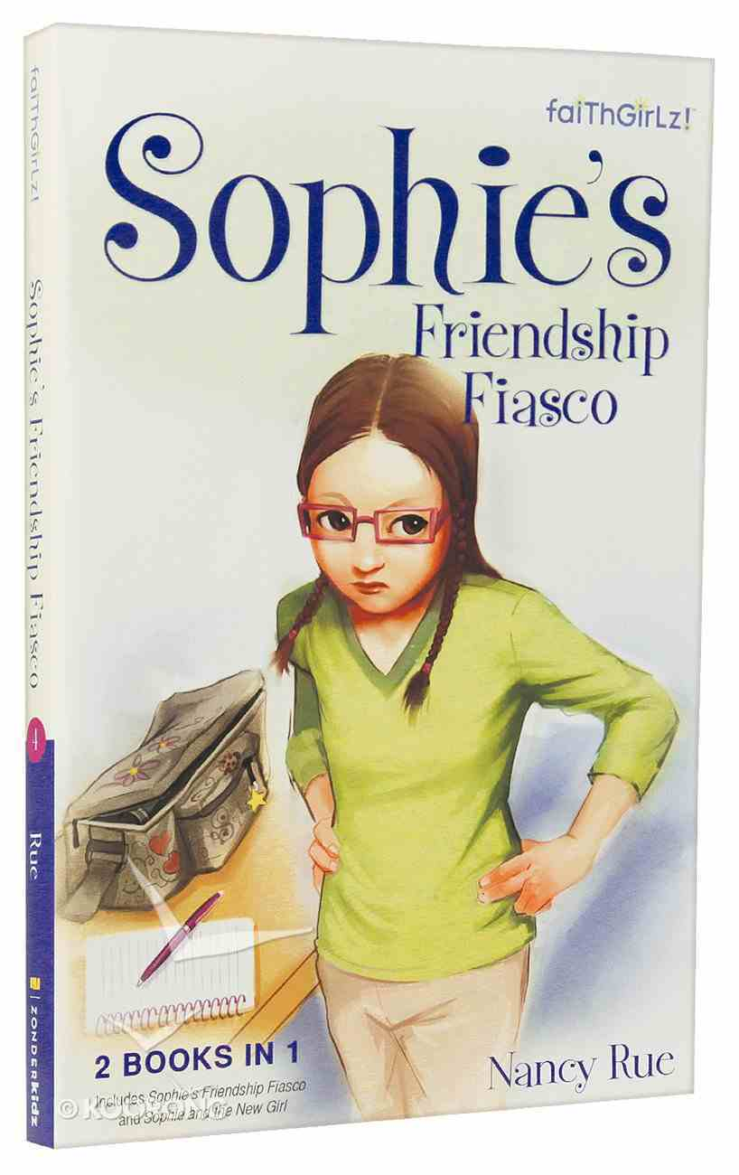 Sophie's Friendship Fiasco #07 & Sophie and the New Girl #08 (2in1) (Faithgirlz! Sophie Series) Paperback