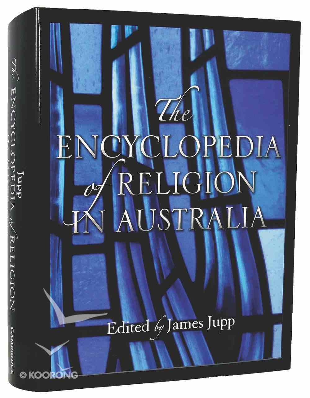 The Encyclopedia of Religion in Australia Hardback