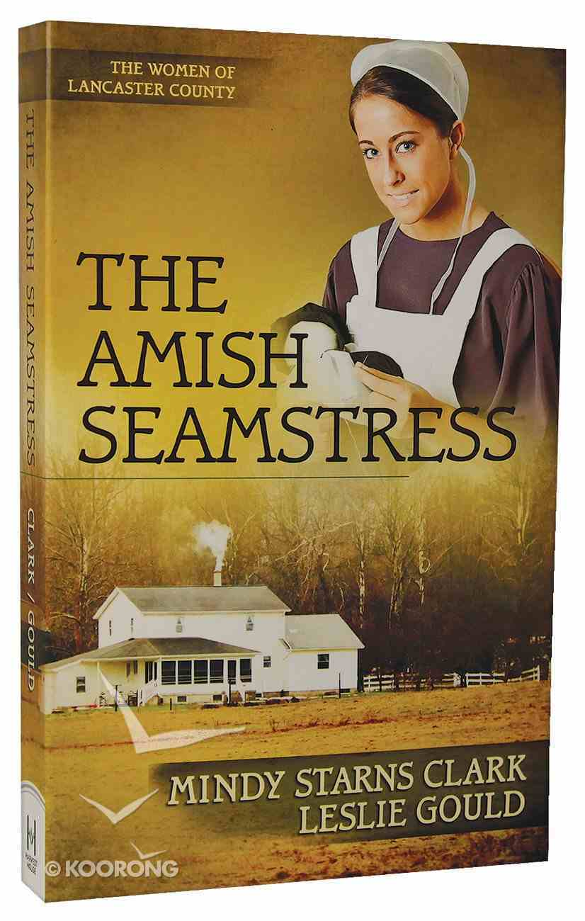 The Amish Seamstress (#04 in The Women Of Lancaster County Series) Paperback
