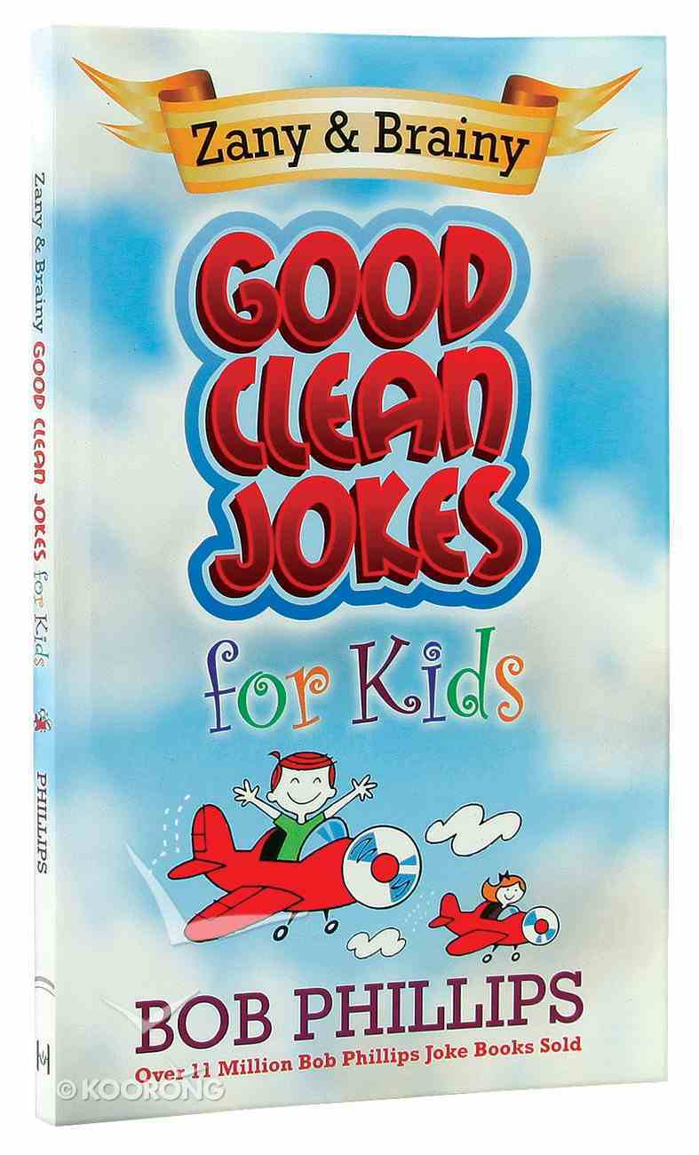 Zany and Brainy Good Clean Jokes For Kids Mass Market