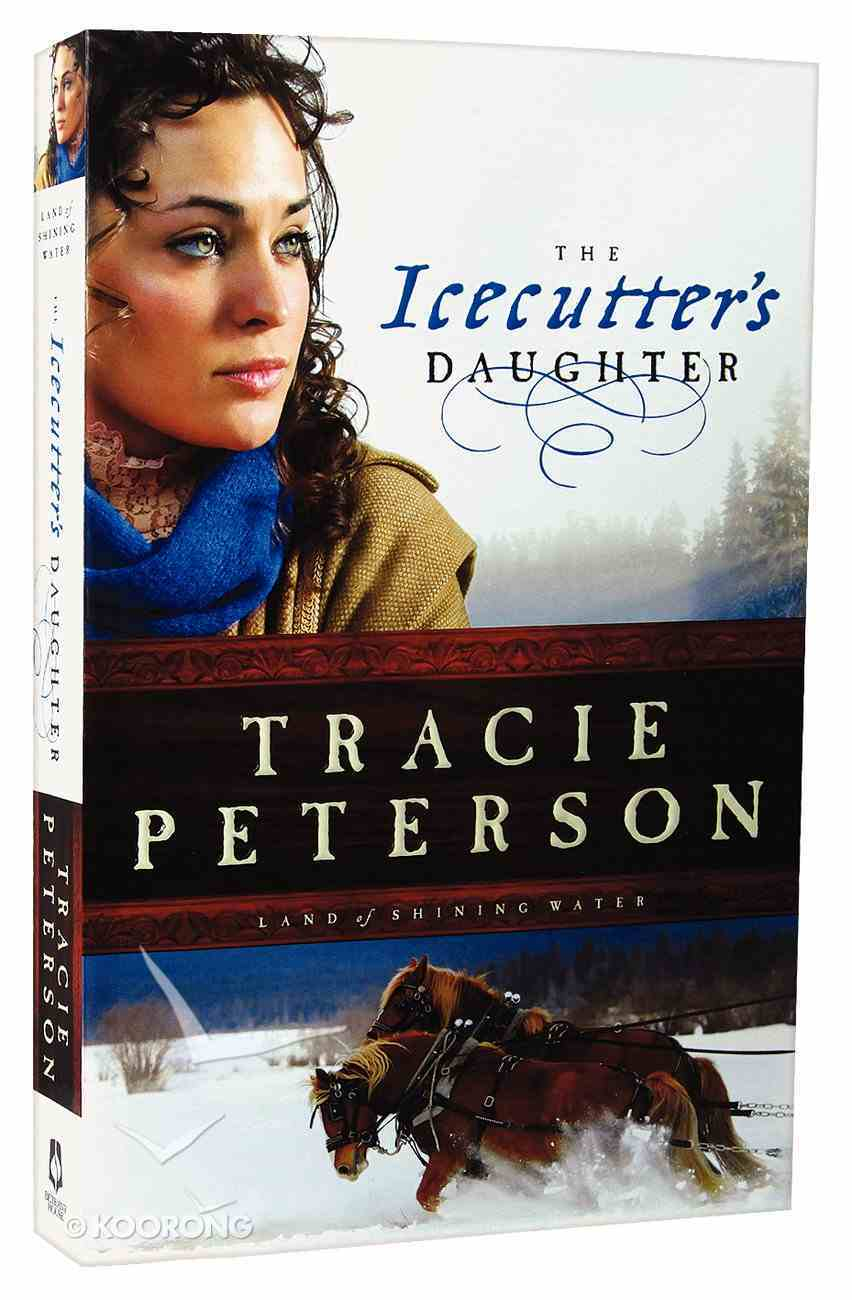 The Icecutter's Daughter (#01 in Land Of Shining Water Series) Paperback