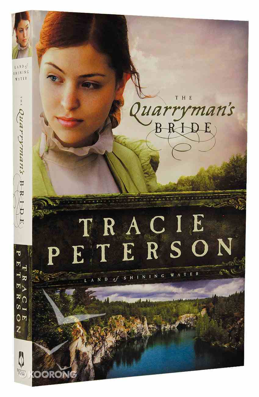 The Quarryman's Bride (#02 in Land Of Shining Water Series) Paperback