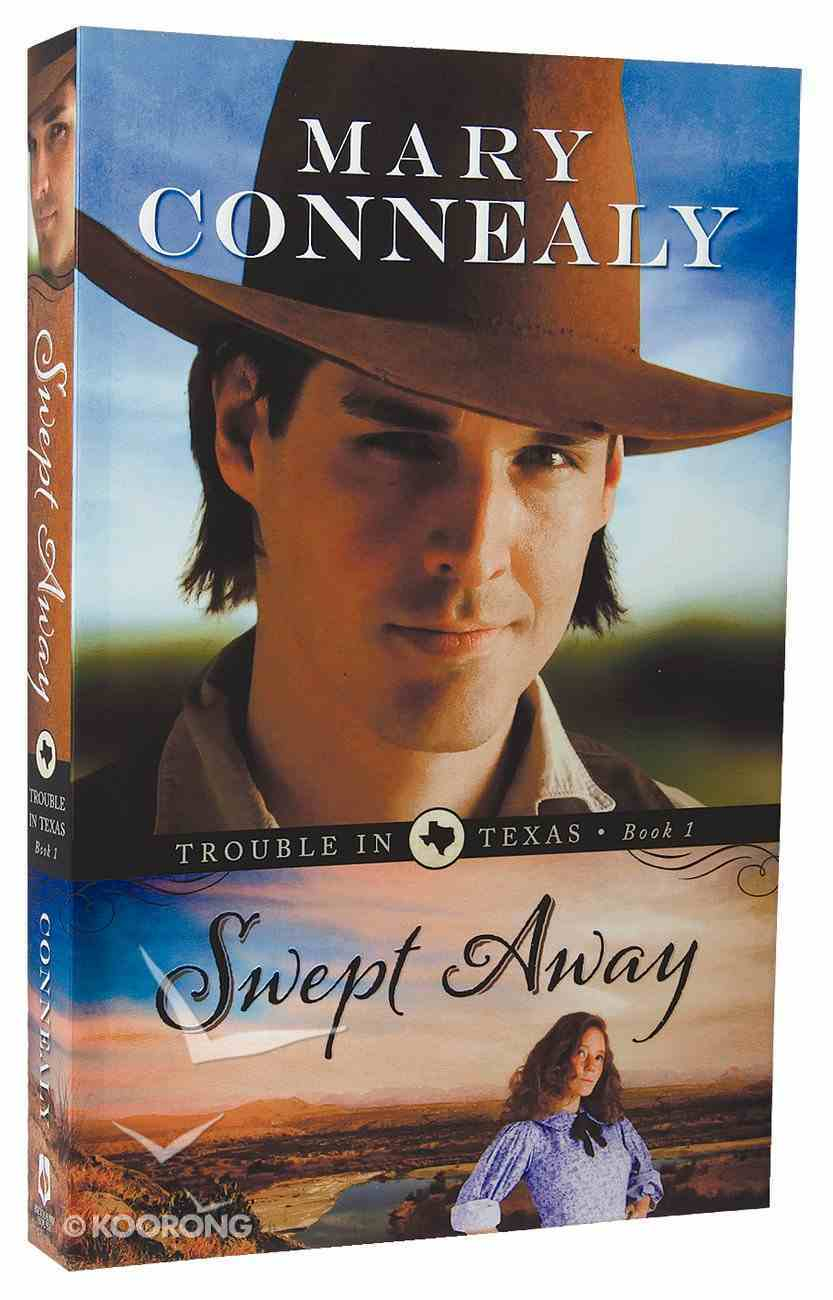 Swept Away (#01 in Trouble In Texas Series) Paperback