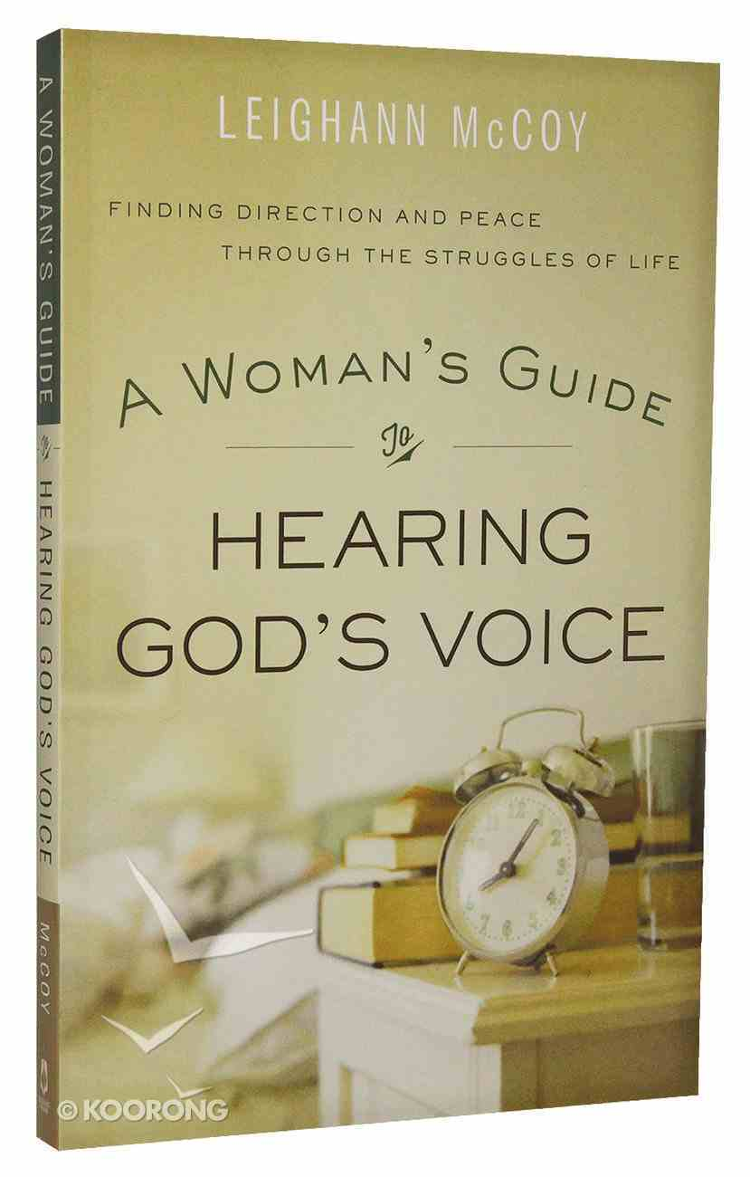 A Woman's Guide to Hearing God's Voice: Finding Direction and Peace Through the Struggles of Life Paperback