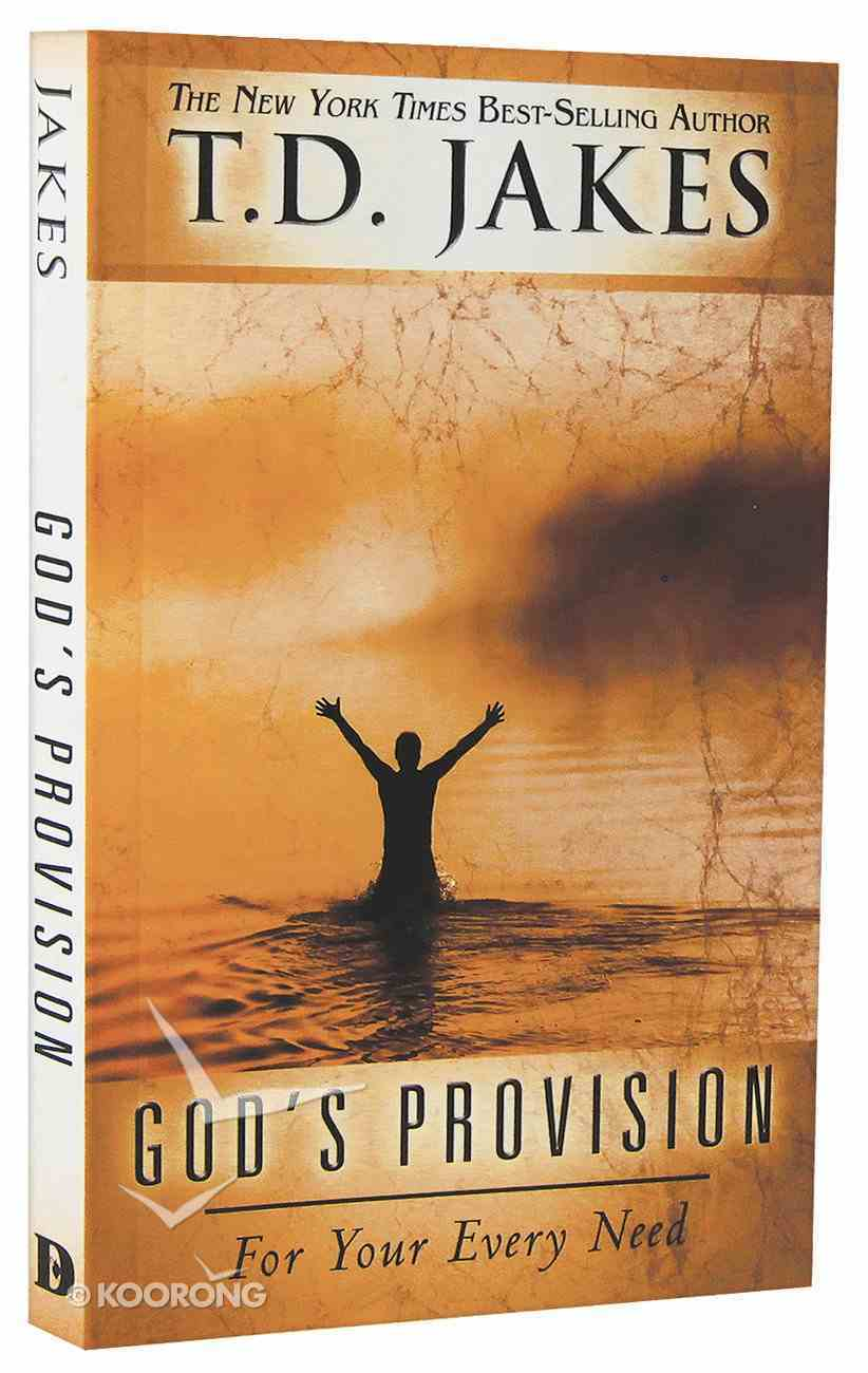 God's Provision For Your Every Need Paperback
