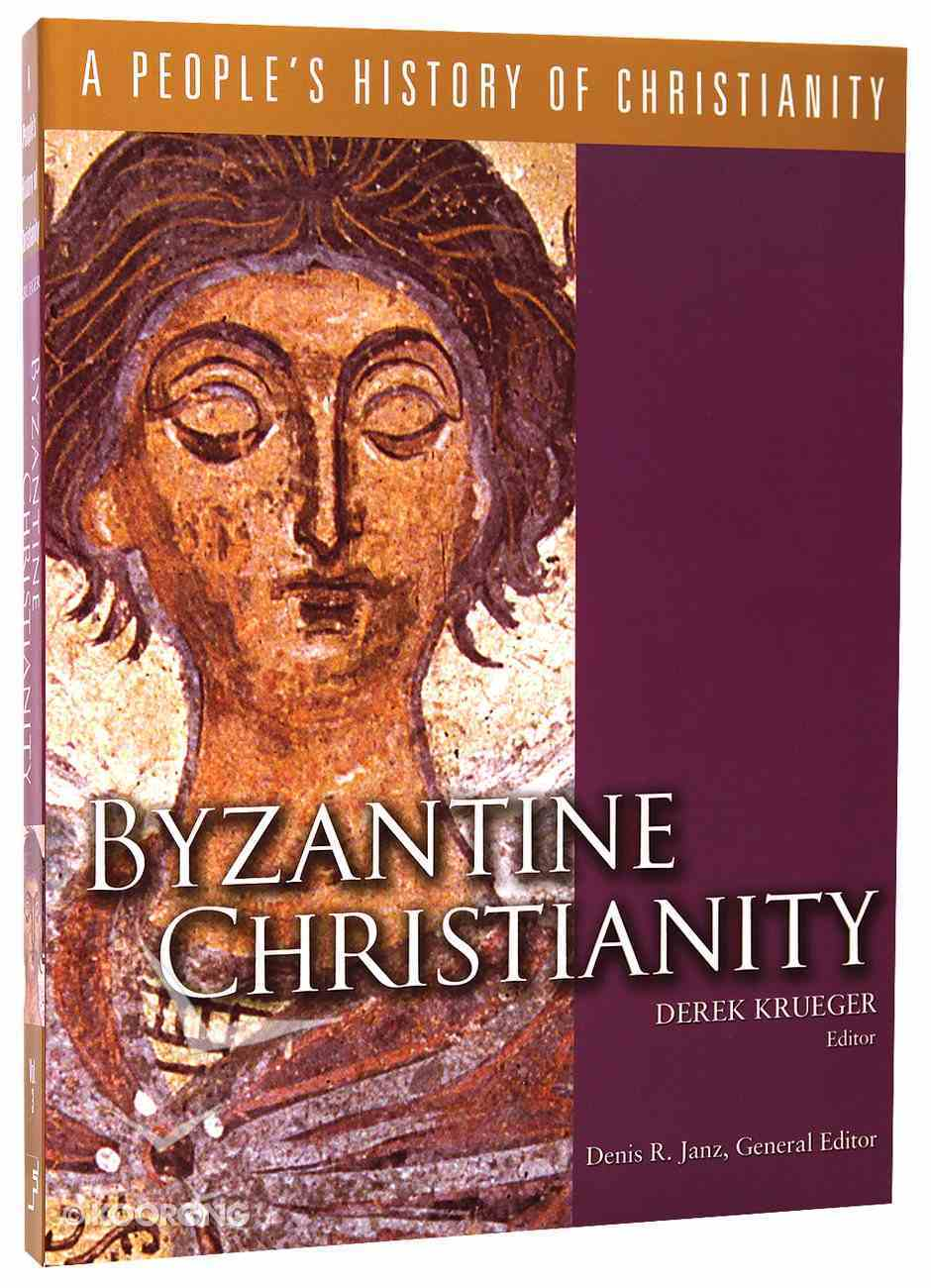 Byzantine Christianity (#03 in A People's History Of Christianity Series) Paperback