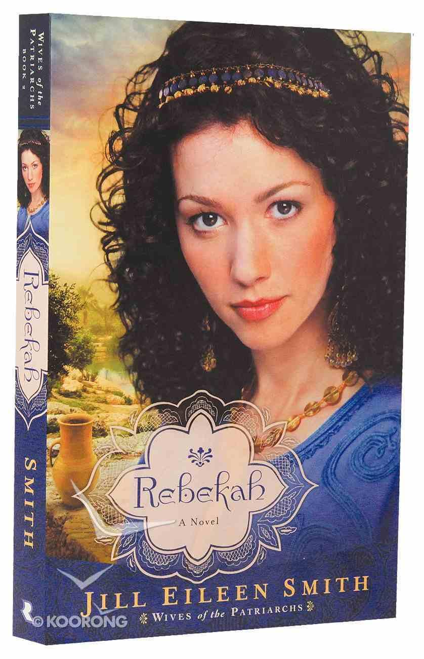Rebekah (#02 in Wives Of Patriarchs Series) Paperback