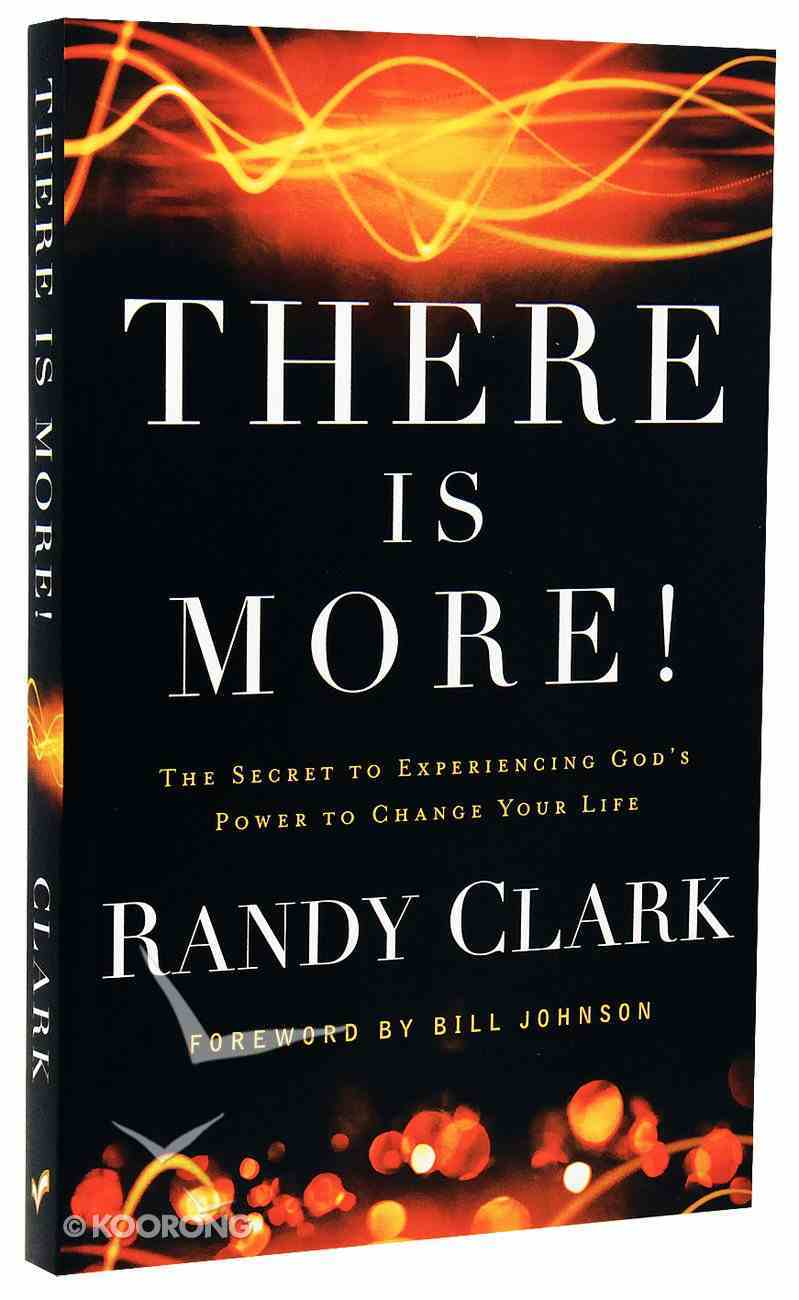 There is More!: The Secret to Experiencing God's Power to Change Your Life Paperback