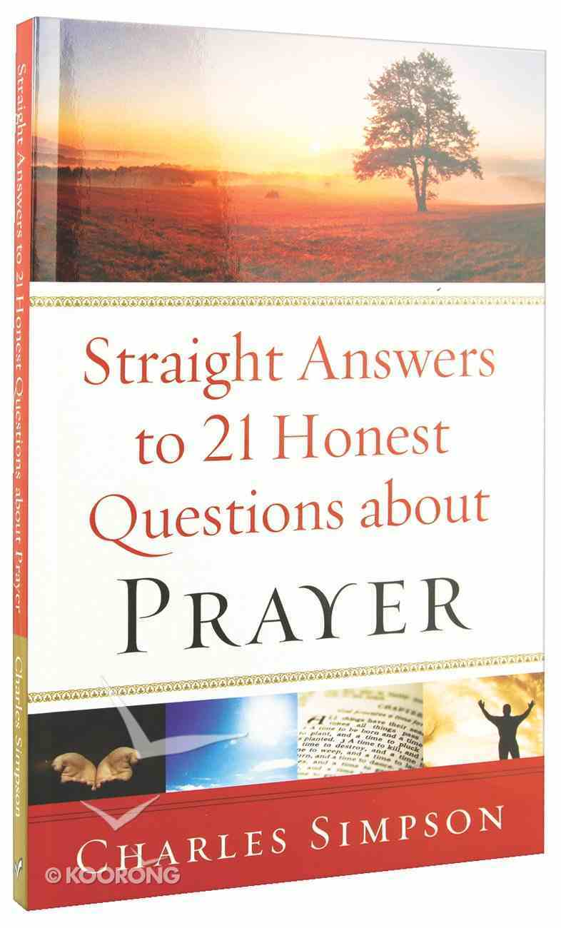Straight Answers to 21 Honest Questions About Prayer Paperback