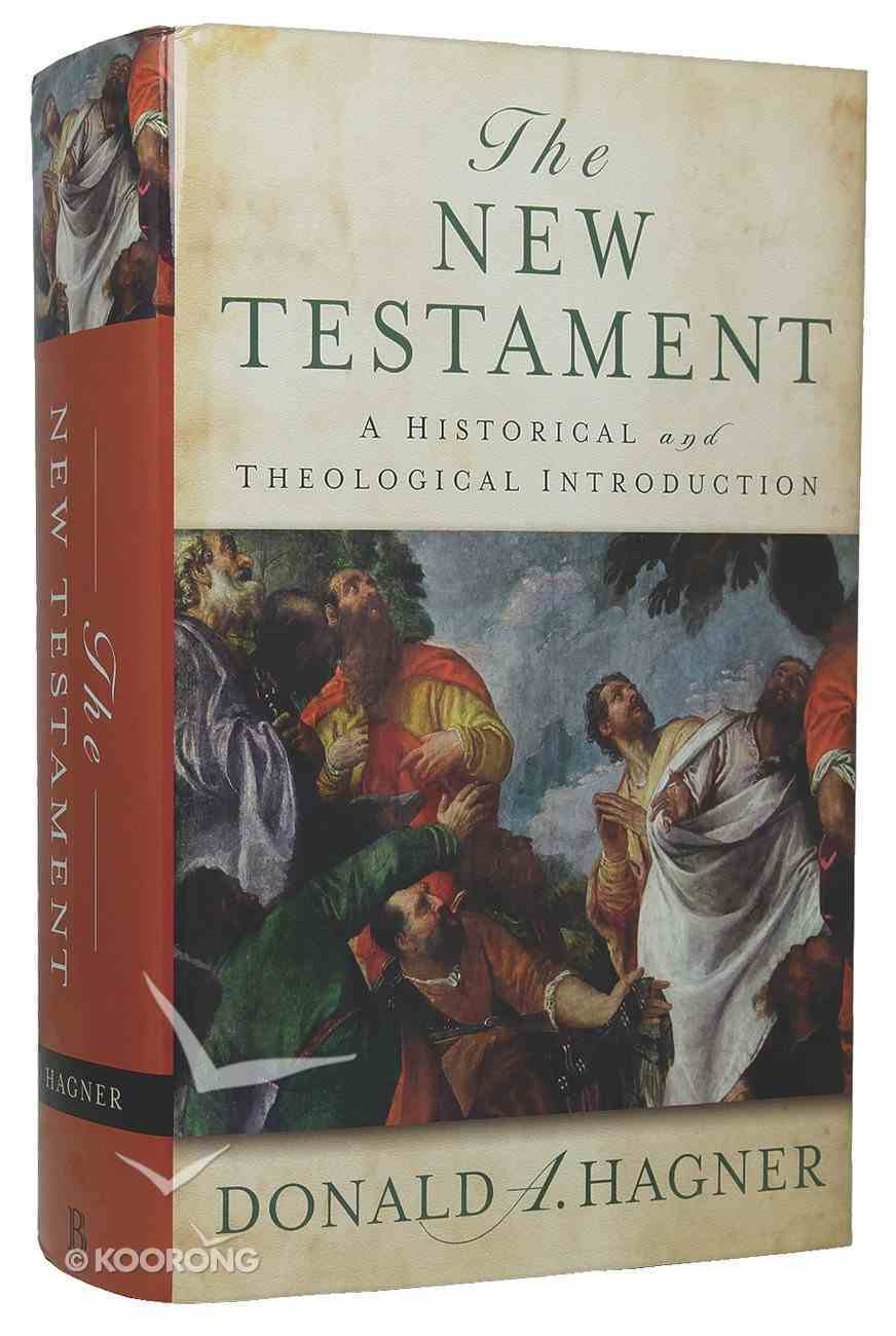 The New Testament: A Historical and Theological Introduction Hardback
