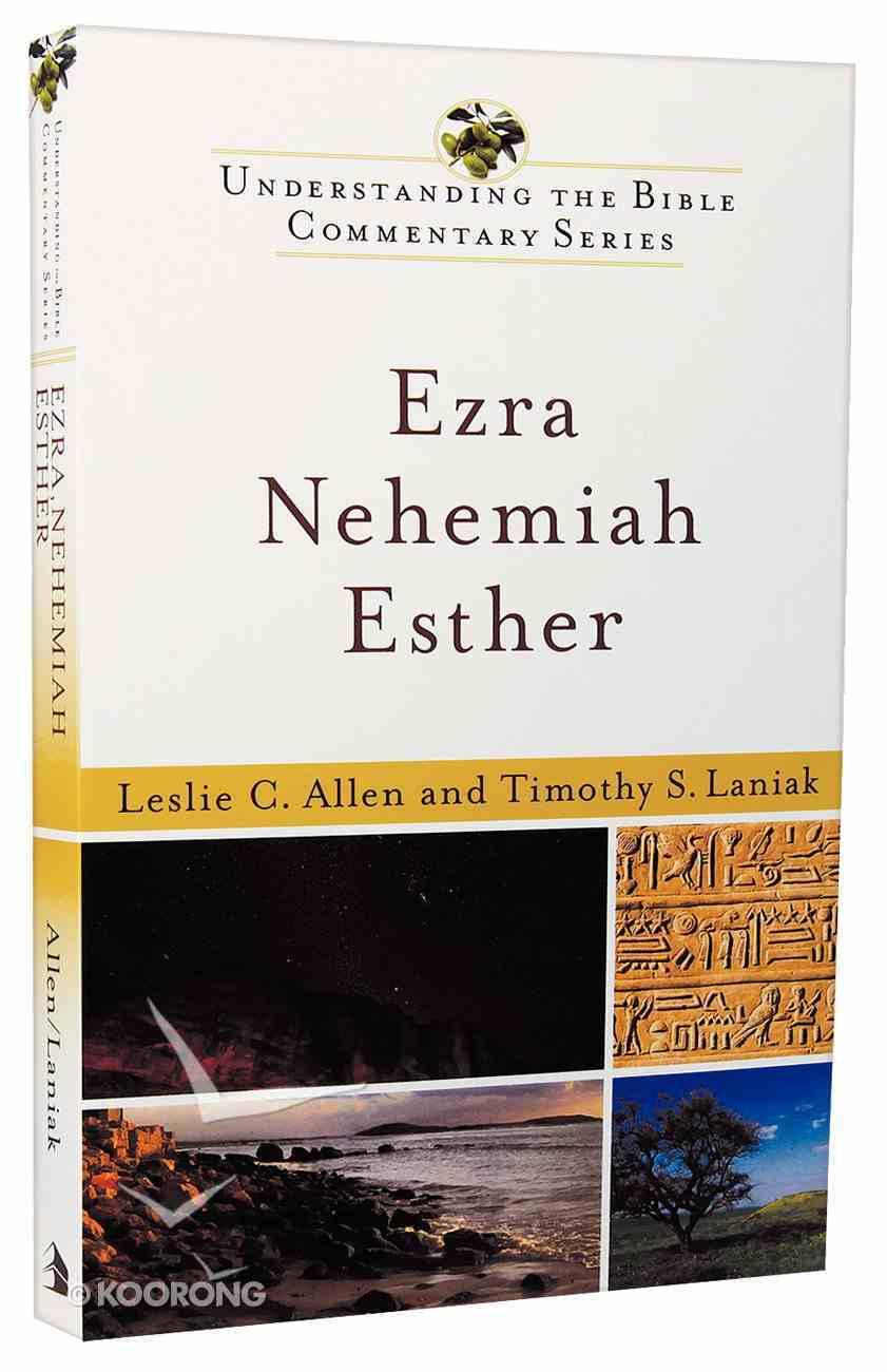 Ezra, Nehemiah, Esther (Understanding The Bible Commentary Series) Paperback