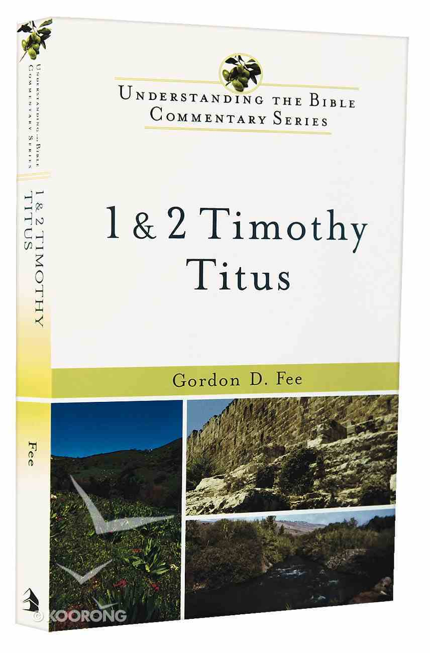 1 and 2 Timothy, Titus (Understanding The Bible Commentary Series) Paperback