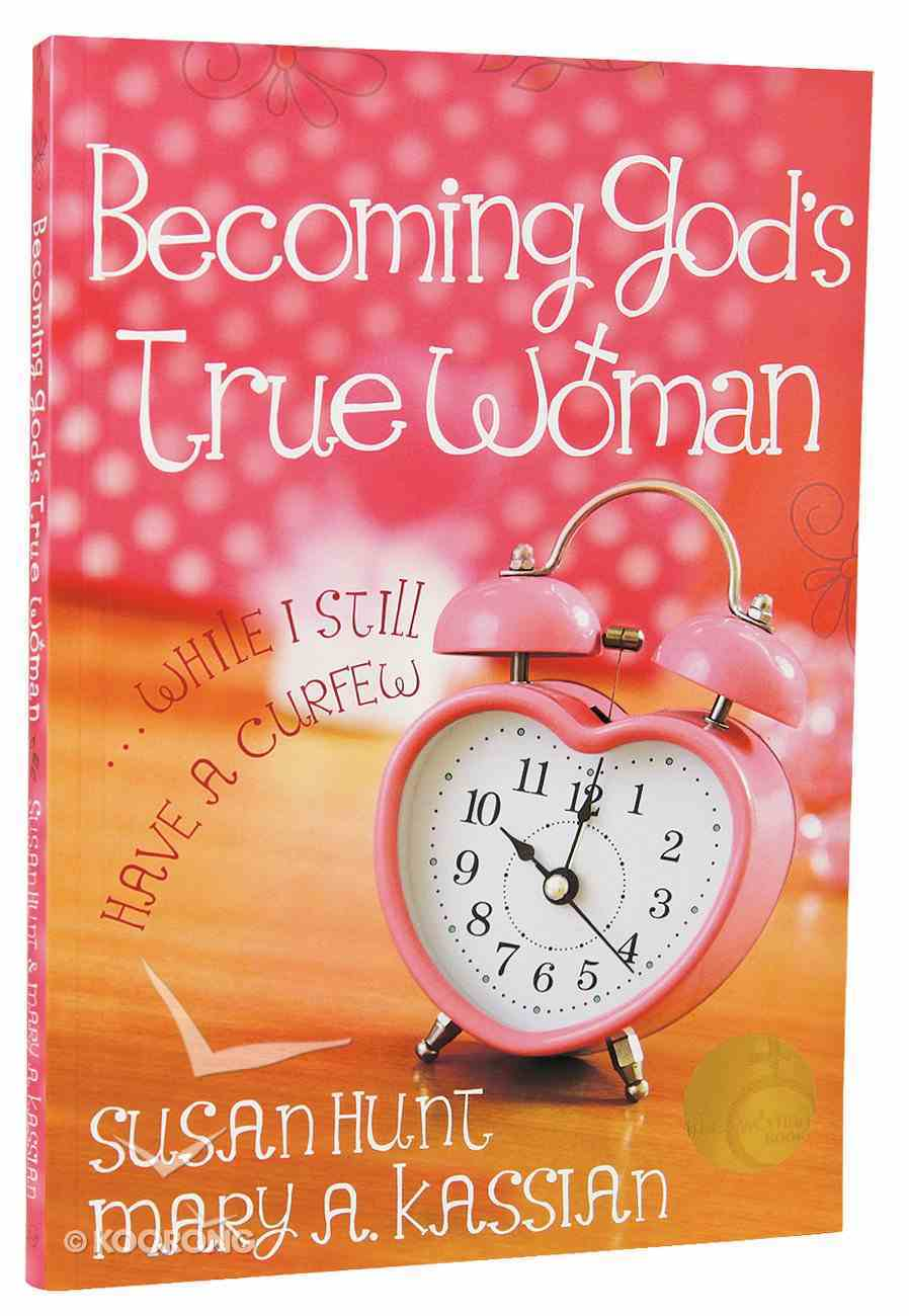Becoming God's True Woman Paperback