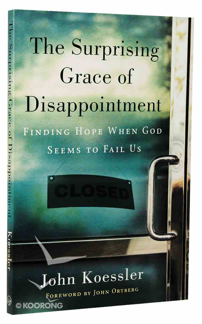 The Surprising Grace of Disappointment Paperback