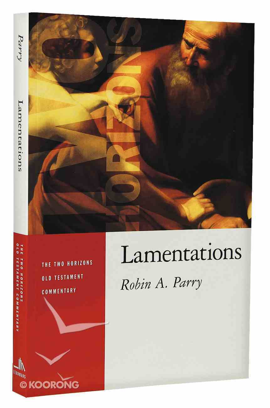 Lamentations (Two Horizons Old Testament Commentary Series) Paperback