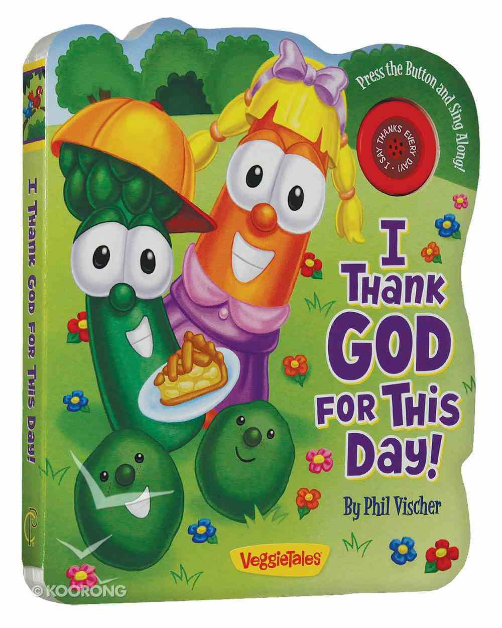 I Thank God For This Day (Veggie Tales (Veggietales) Series) Board Book