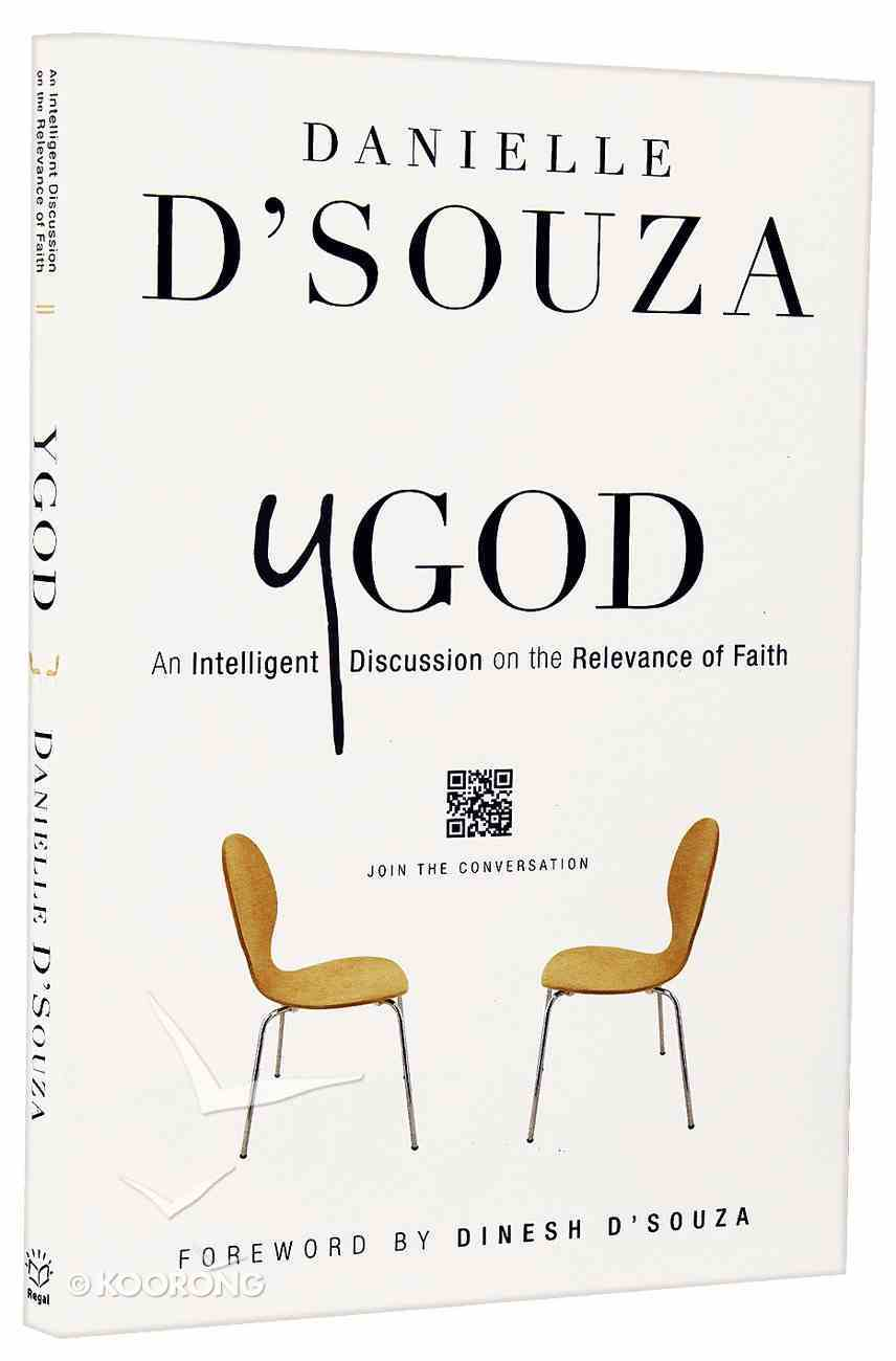 Ygod: An Intelligent Discussion on the Relevance of Faith Paperback