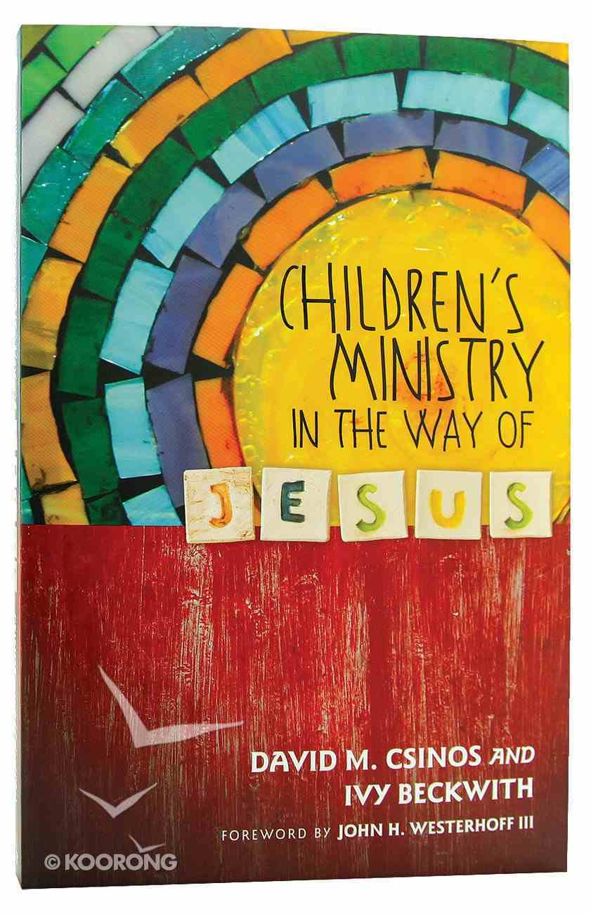 Children's Ministry in the Way of Jesus Paperback