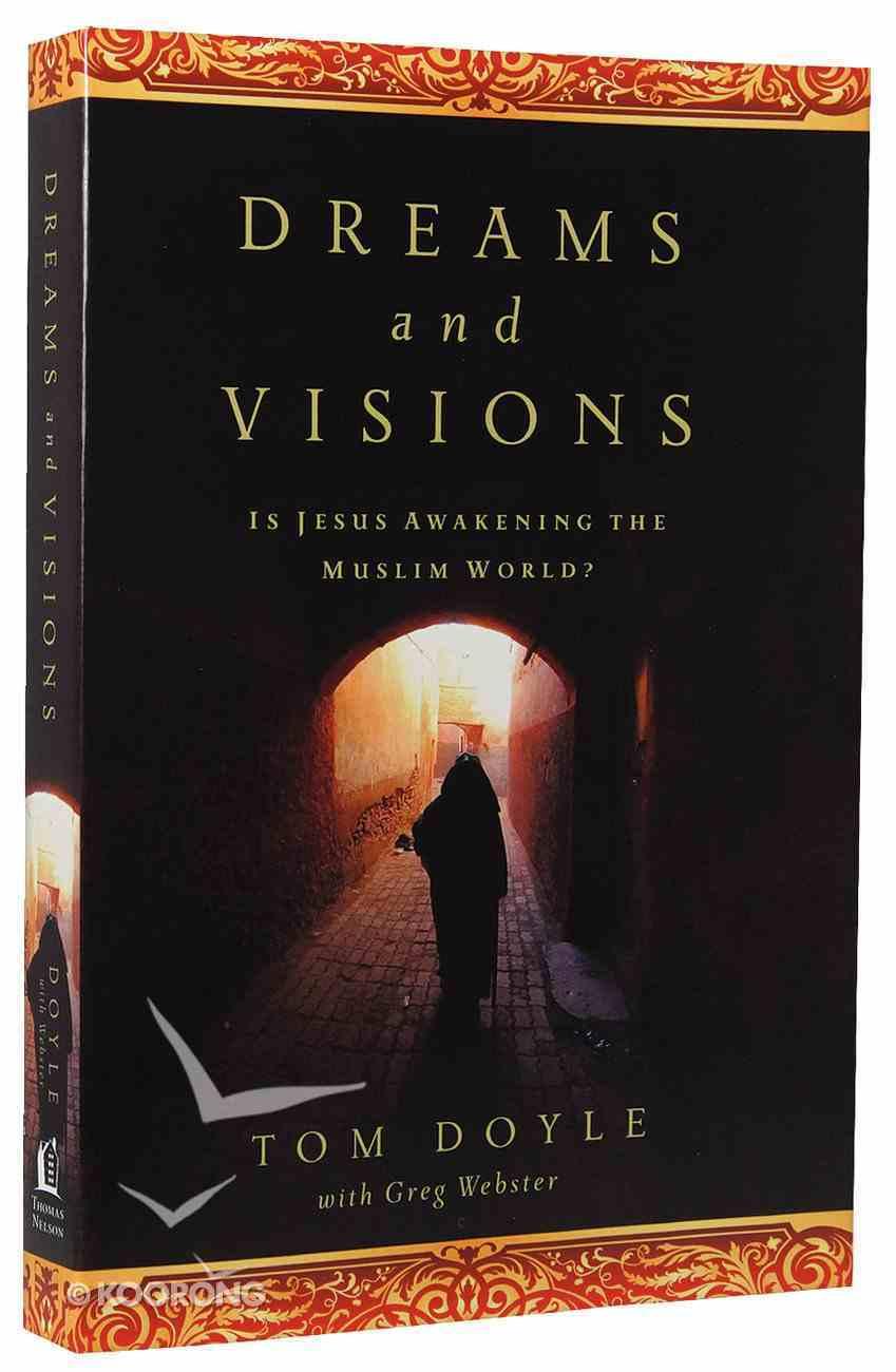 Dreams and Visions: Is Jesus Awakening the Muslim World? Paperback