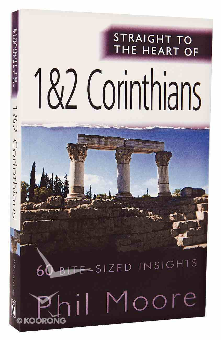 1&2 Corinthians: 60 Bite-Sized Insights (Straight To The Heart Of Series) Paperback