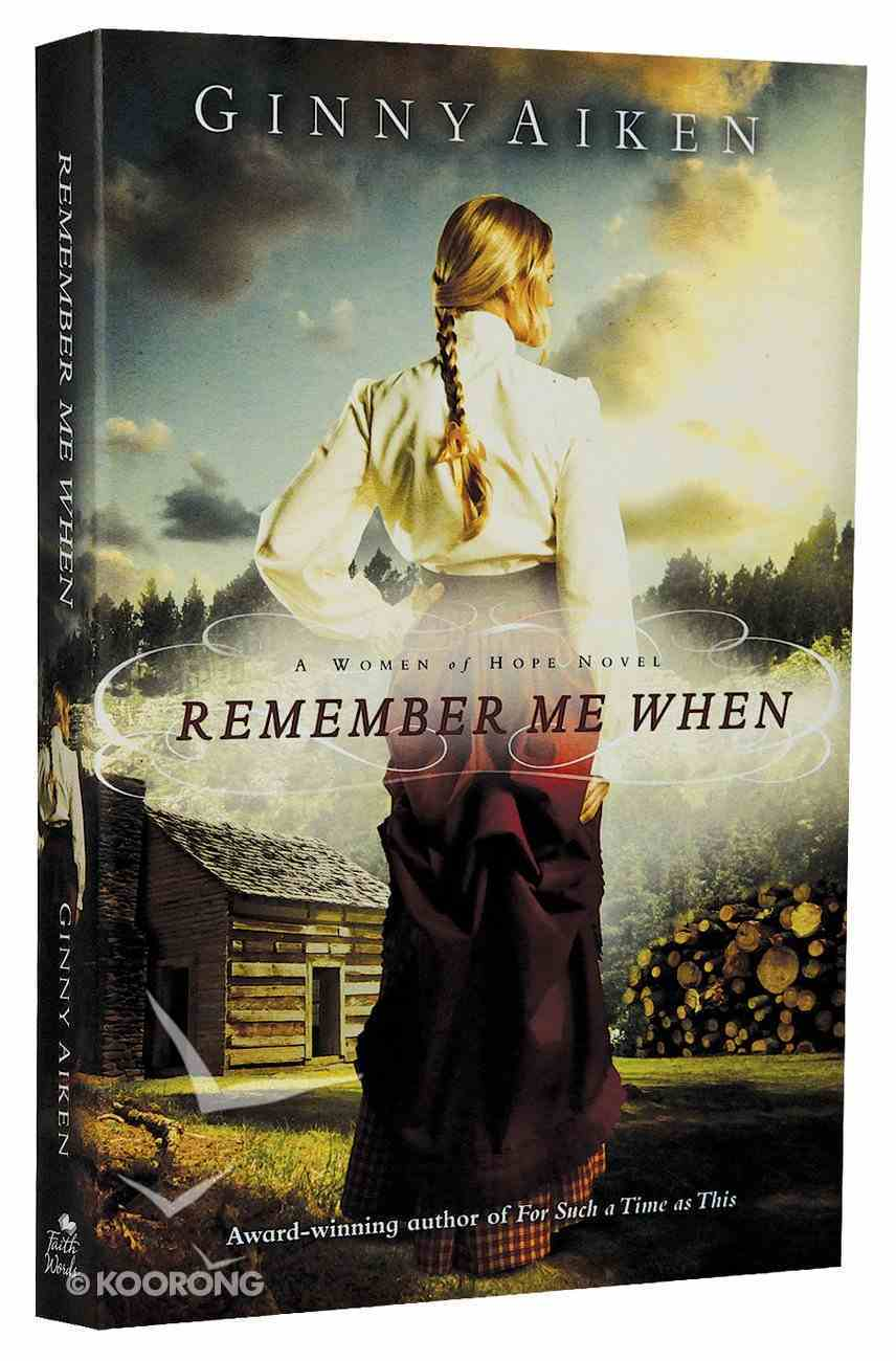 Remember Me When (#02 in A Women Of Hope Novel Series) Paperback