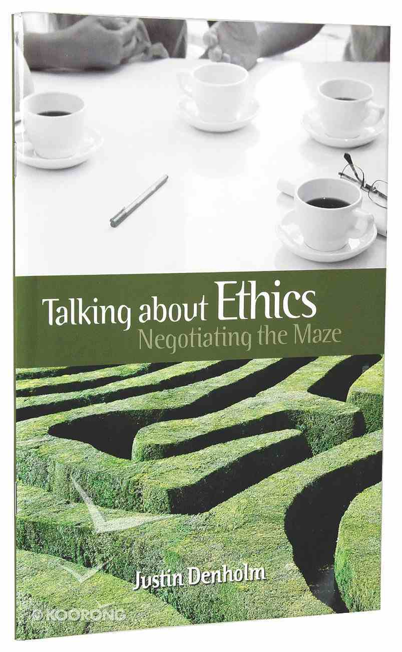 Talking About Ethics: Negotiating the Maze Paperback