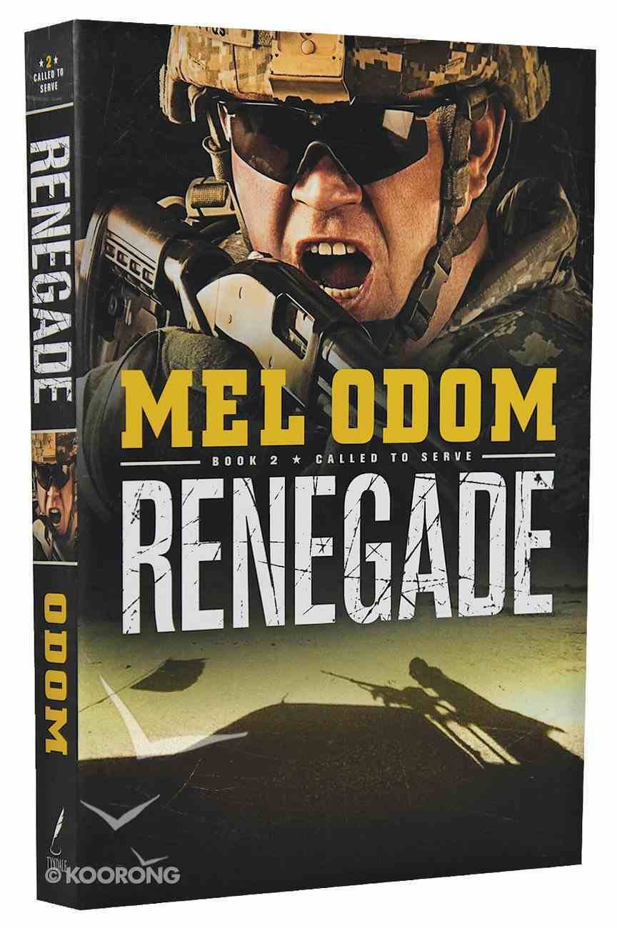 Renegade (#02 in Called To Serve Series) Paperback