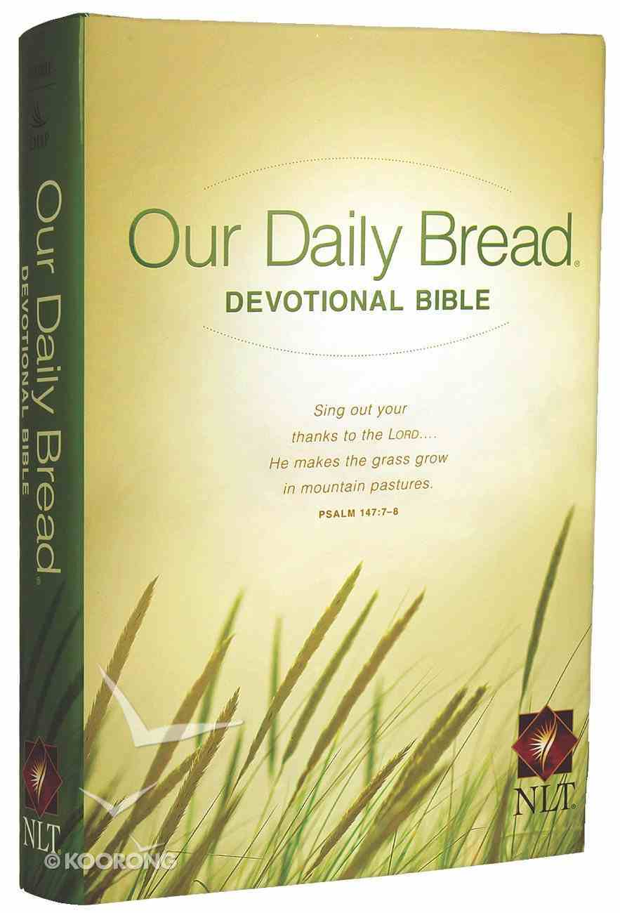 NLT Our Daily Bread Devotional Bible (Black Letter Edition) Hardback