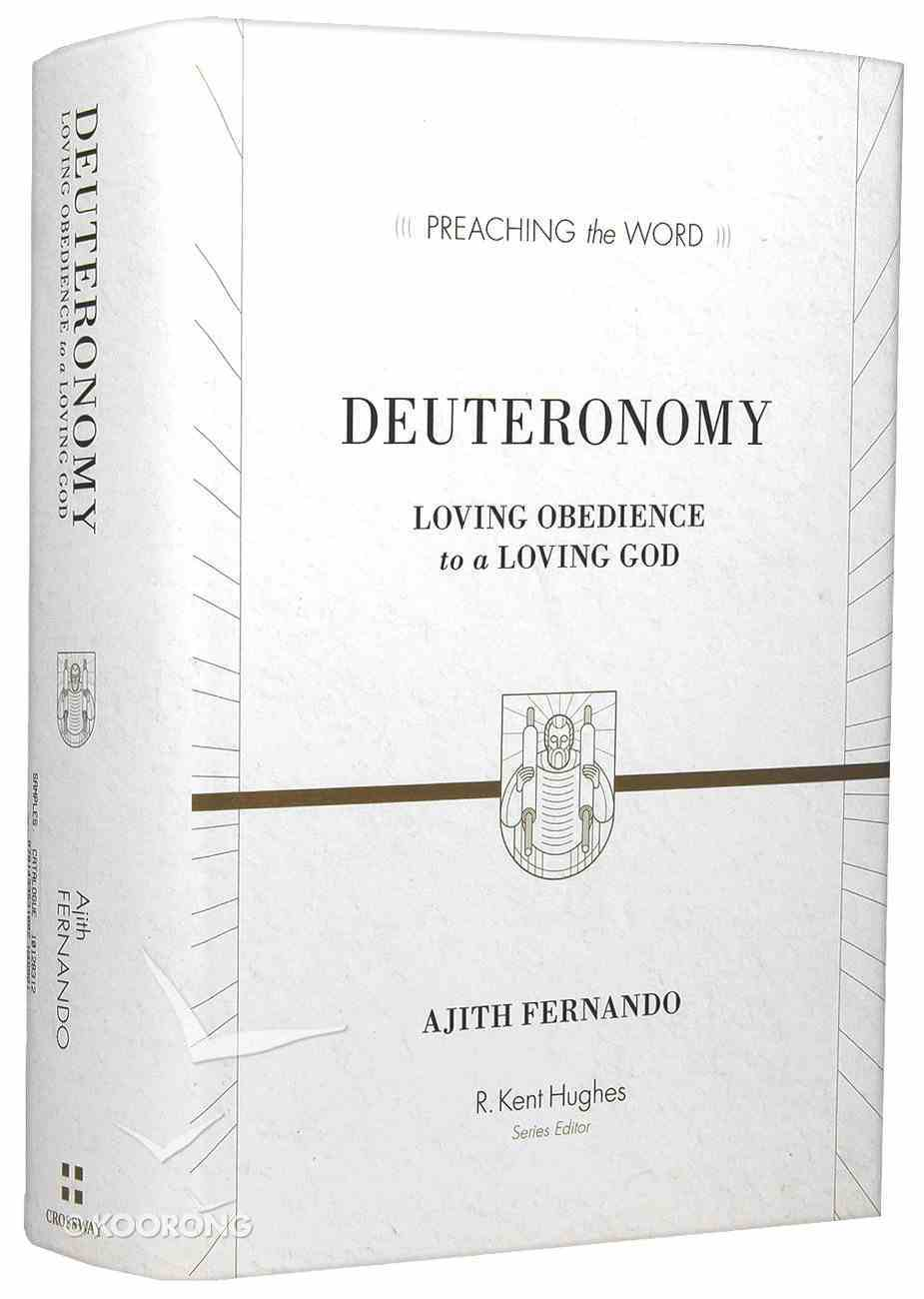 Deuteronomy - Loving Obedience to a Loving God (Preaching The Word Series) Hardback