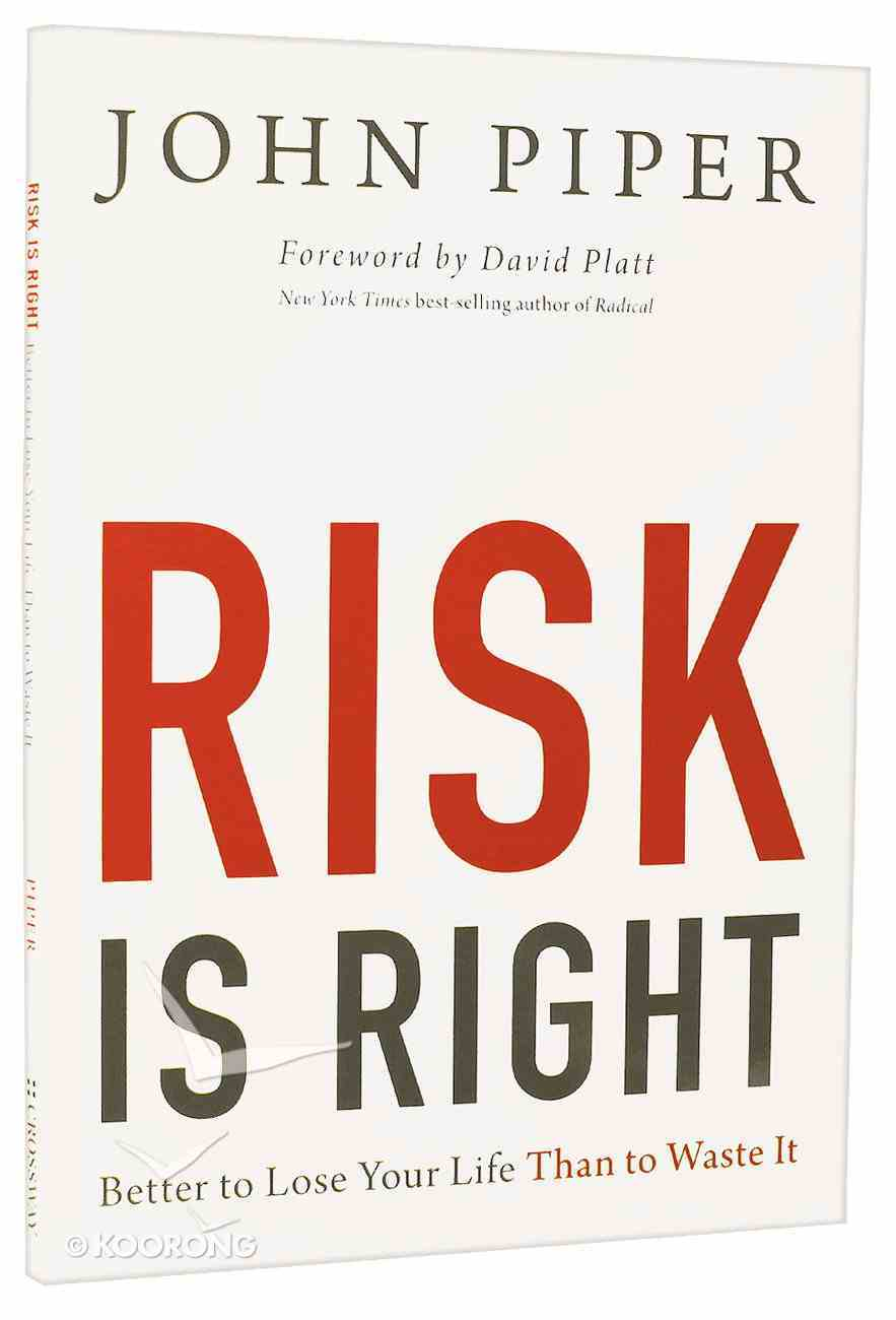 "Risk is Right (Chapters From ""Don't Waste Your Life"") Paperback"
