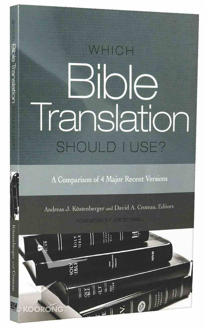 Which Bible Translation Should I Use: A Comparison of 4 Major Recent Versions Paperback