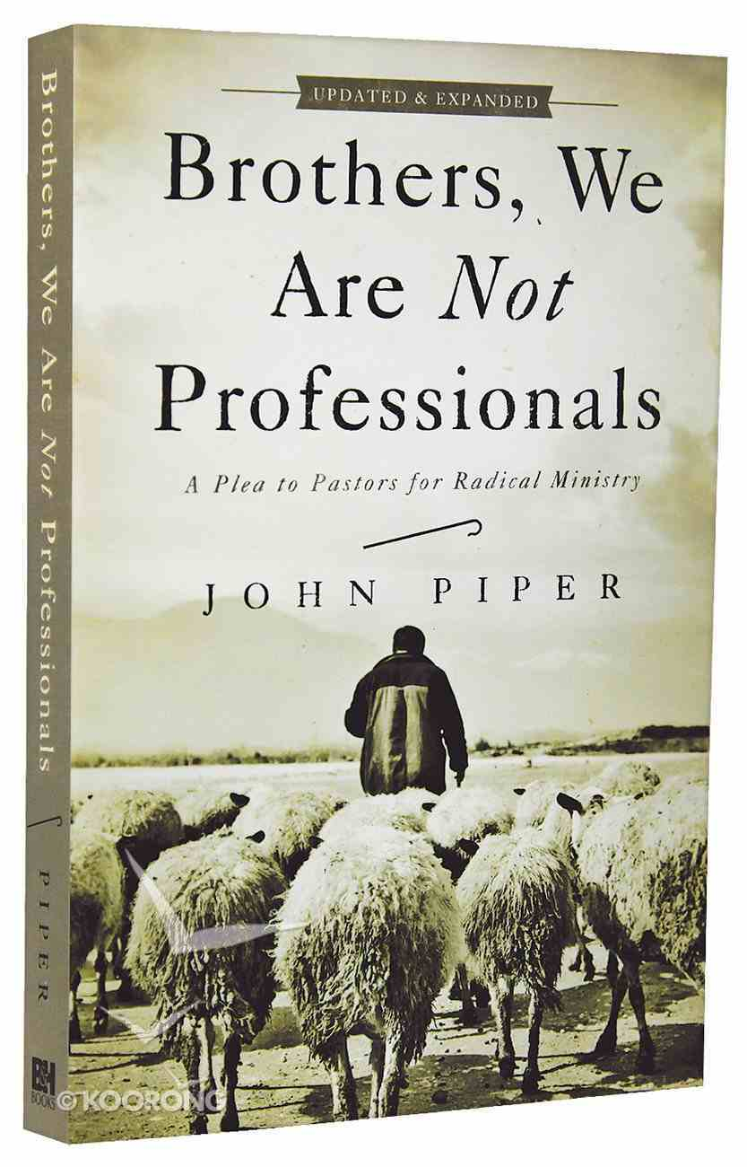 Brothers, We Are Not Professionals (And Expanded) Paperback