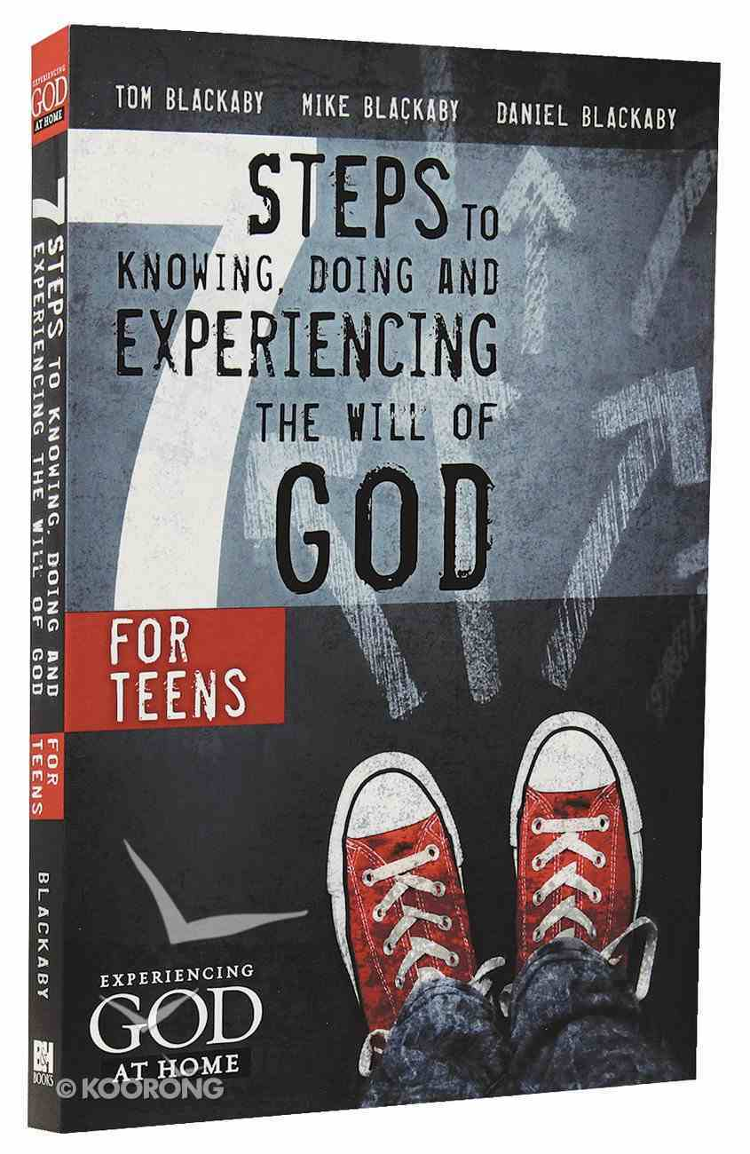 Seven Steps to Knowing and Doing the Will of God For Teens Paperback