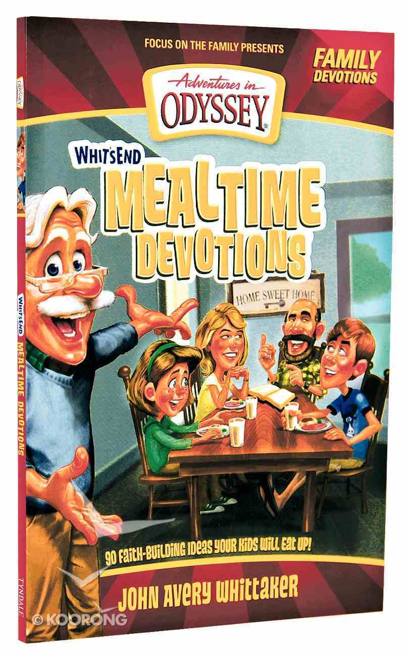 Aio: Whit's End Mealtime Devotions (Adventures In Odyssey Imagination Station (Aio) Series) Paperback