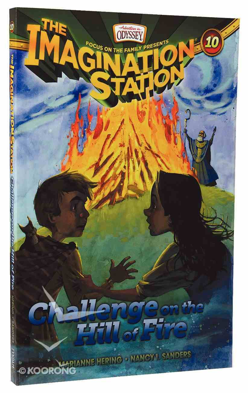 Challenge on the Hill of Fire (#10 in Adventures In Odyssey Imagination Station (Aio) Series) Paperback